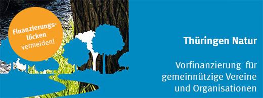 Thüringen Natur - Vorfinanzierung für gemeinnützige Vereine und Organisationen!